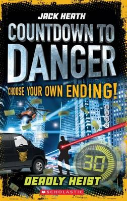 Deadly Heist (Countdown to Danger,Book3)