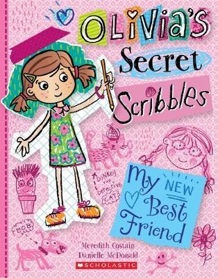 Olivia's Secret Scribbles #1: My New Best Friend