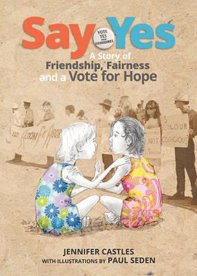 Say Yes: A story of friendship, fairness and a voteforhope