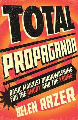 Total Propaganda: Basic Marxist Brainwashing for the Angry andtheYoung