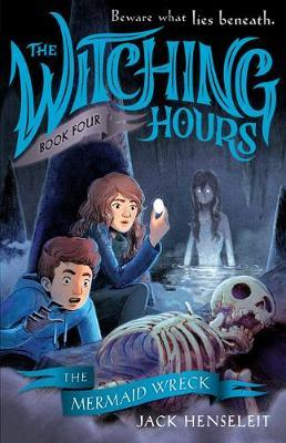 The Mermaid Wreck (The Witching Hours,Book4)