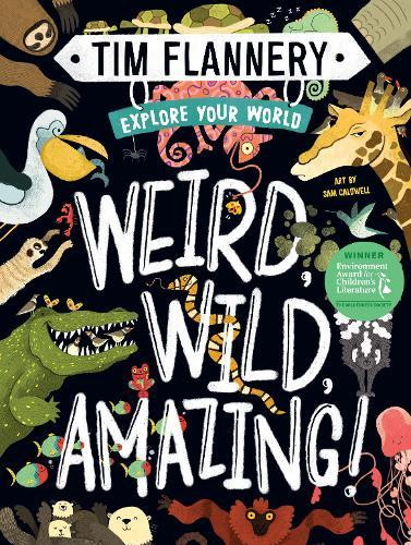 Explore Your World: Weird,Wild,Amazing!