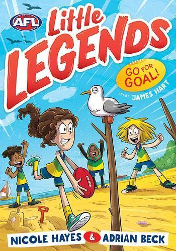 Go for Goal! (AFL Little Legends,Book3)