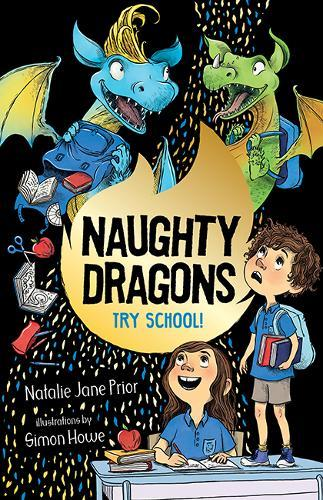 Naughty Dragons Try School! (Naughty Dragons,Book2)