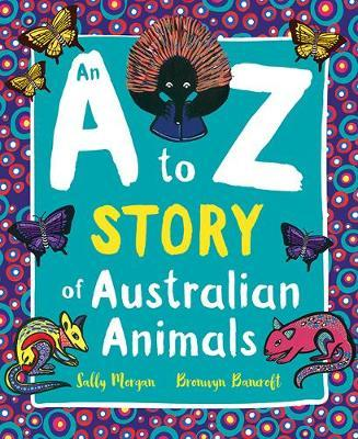 An A to Z Story ofAustralianAnimals