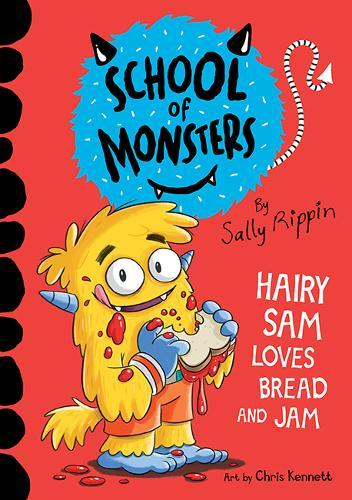 Hairy Sam Loves Bread and Jam: SchoolofMonsters