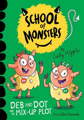 Deb and Dot and the Mix-Up Plot: School of Monsters