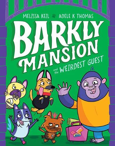 Barkly Mansion and the Weirdest Guest (Barkly Mansion, Book 1)