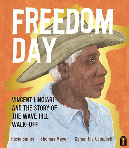 Freedom Day: Vincent Lingiari and the Story of the WaveHillWalk-Off
