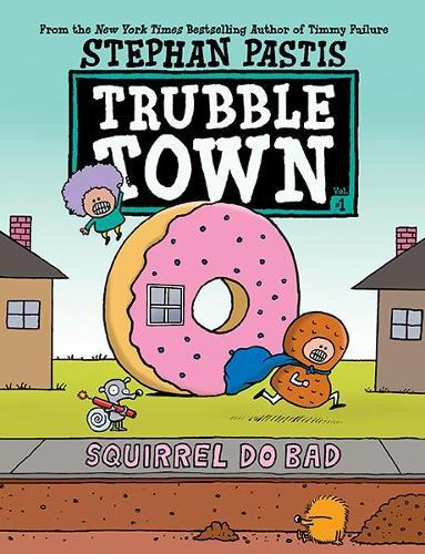 Squirrel Do Bad (Trubble Town, Book 1)