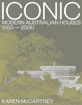 Iconic: Modern AustralianHouses,1950-2000