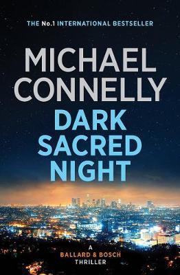 Dark Sacred Night (A Ballard andBoschnovel)