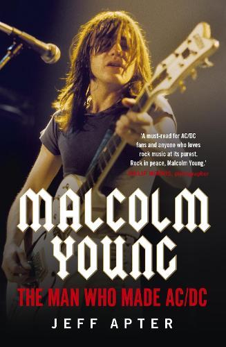 Malcolm Young: The Man WhoMadeAC/DC