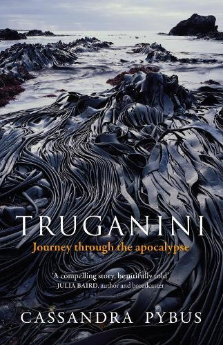 Truganini: Journey through the apocalypse