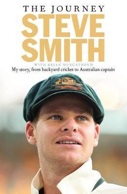 The Journey: My Story, from Backyard Cricket toAustralianCaptain