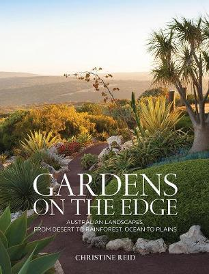 Gardens on the Edge: A journey throughAustralianlandscapes