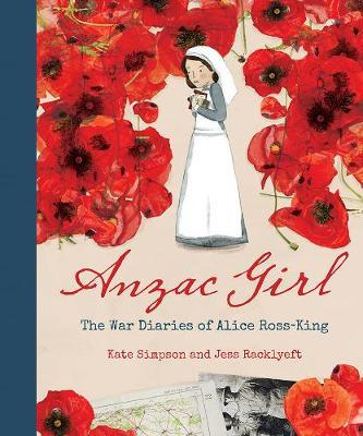 Anzac Girl: The War Diaries ofAliceRoss-King