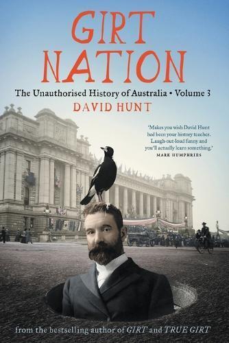 Girt Nation: The Unauthorised History of Australia Volume 3