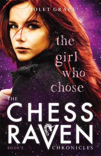 The Girl Who Chose (Chess Raven Chronicles, Book 2)