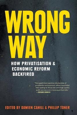 Wrong Way: How Privatisation and Economic Reform Backfired