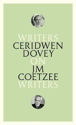 On J.M. Coetzee: Writers on Writers