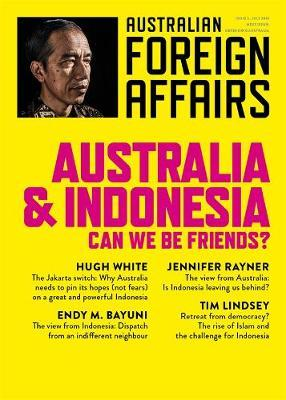 Australia and Indonesia: Can we be Friends?: Australian Foreign AffairsIssue 3