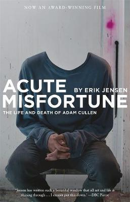 Acute Misfortune: The Life and Death ofAdamCullen