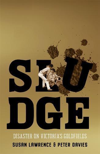 Sludge: Disaster onVictoria'sGoldfields