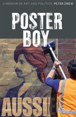 Poster Boy: A Memoir of ArtandPolitics