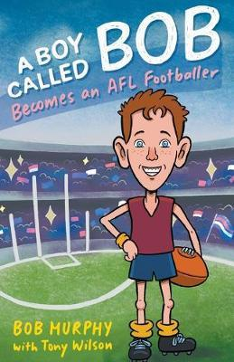 A Boy Called Bob Becomes an AFL Footballer