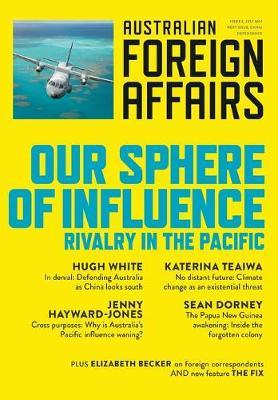 Australian Foreign Affairs, Issue 6: Our Sphere of Influence: Rivalry in the Pacific