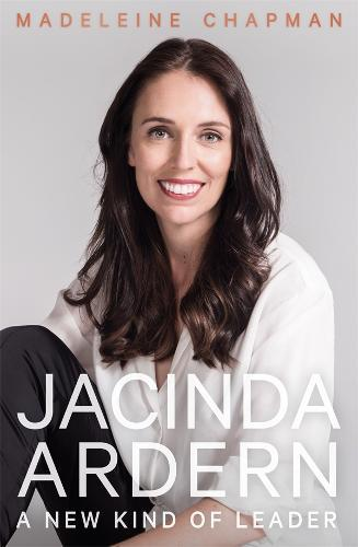 Jacinda Ardern: A New KindofLeader