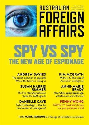 Spy vs Spy: The New Age of Espionage: Australian ForeignAffairs9