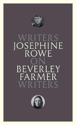 On Beverley Farmer: Writers on Writers