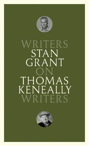 On Thomas Keneally: Writers on Writers