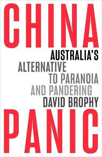 China Panic: Australia's Alternative to ParanoiaandPandering