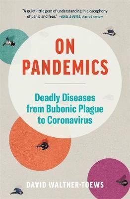 On Pandemics: Deadly Diseases from Bubonic PlaguetoCoronavirus