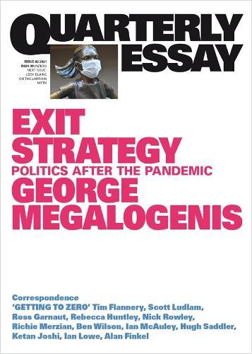 Quarterly Essay 82: Exit Strategy - Politics After the Pandemic