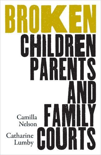 Broken: Children, Parents and Family Courts