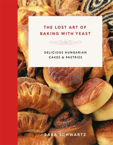 The Lost Art of BakingwithYeast