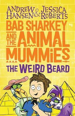 Bab Sharkey and the Animal Mummies: The Weird Beard (Book 1)
