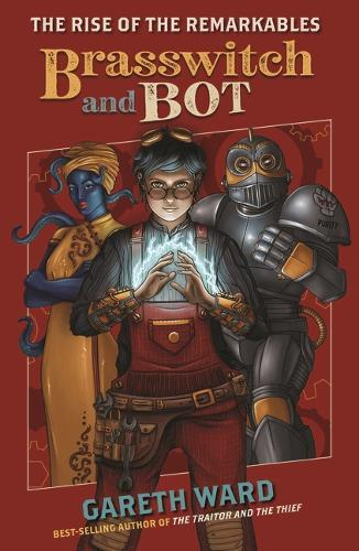 Brasswitch and Bot (The Rise of the Remarkables,Book1)