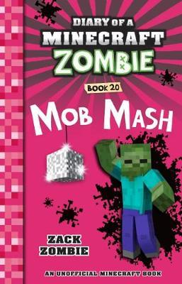 Mob Mash (Diary of a Minecraft Zombie,Book20)