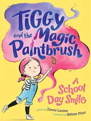 A School Day Smile (Tiggy and her Magic Paintbrush Book 1)