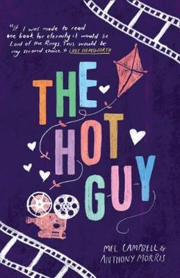 The Hot Guy by Mel Campbell, Anthony Morris