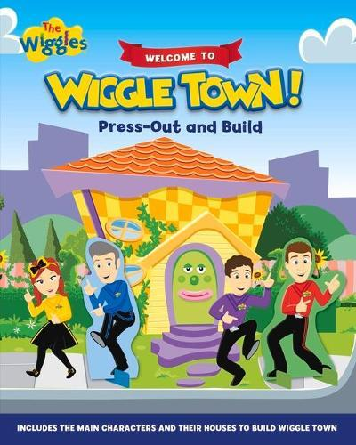 The Wiggles: Welcome to Wiggle Town!: Press-outandBuild