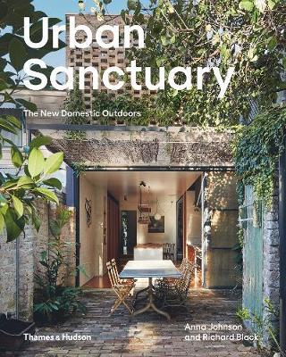 Urban Sanctuary:The New Domestic Outdoors: The New Domestic Outdoors