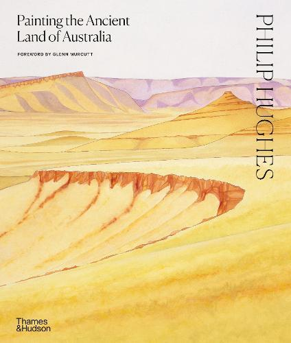 Philip Hughes: Painting the Ancient Land of Australia