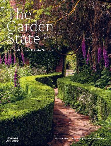 The Garden State: Inside Victoria's Private Gardens