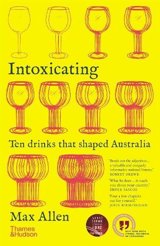 Intoxicating: Ten Drinks thatShapedAustralia